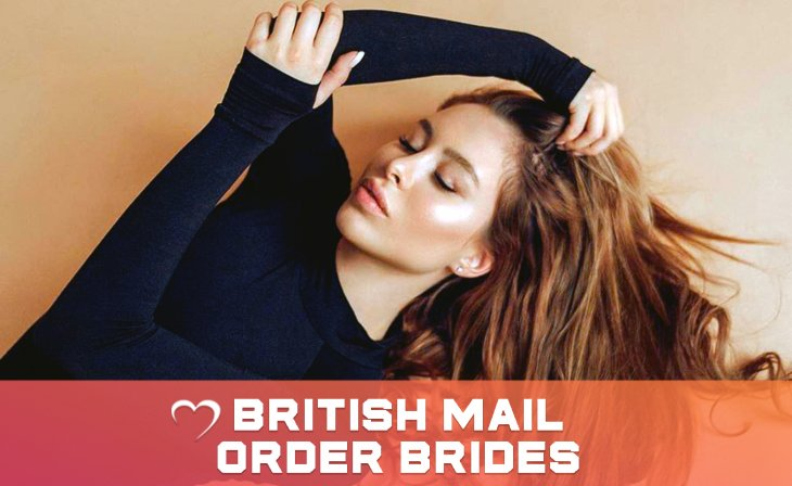 British Mail Order Brides: How A Traditional British Girl Looks Like