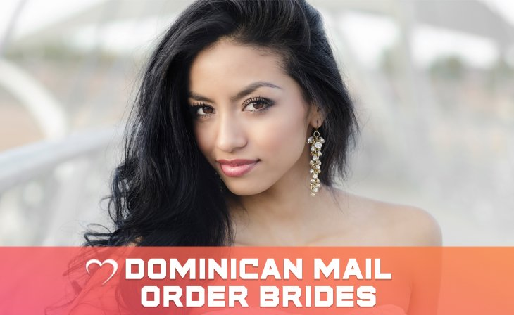 Dominican Mail Order Brides – Who Are These Women?