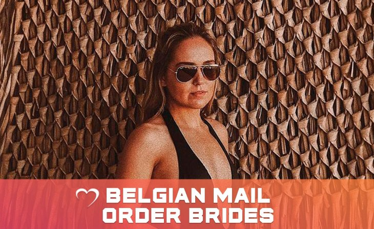 Belgian Mail Order Brides: All About Belgian Girls & Their Society