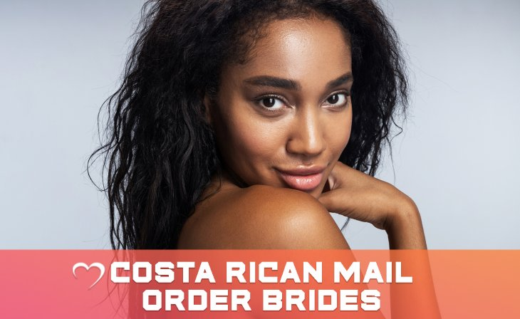 costa rican mail order brides