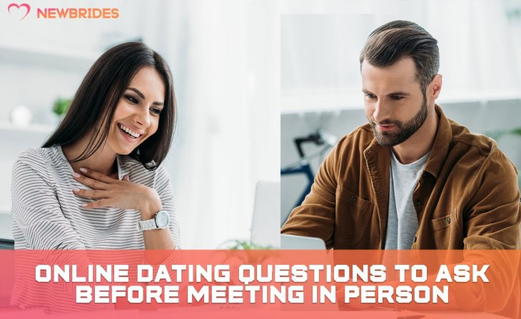 Online Dating Questions To Ask Before Meeting In Person