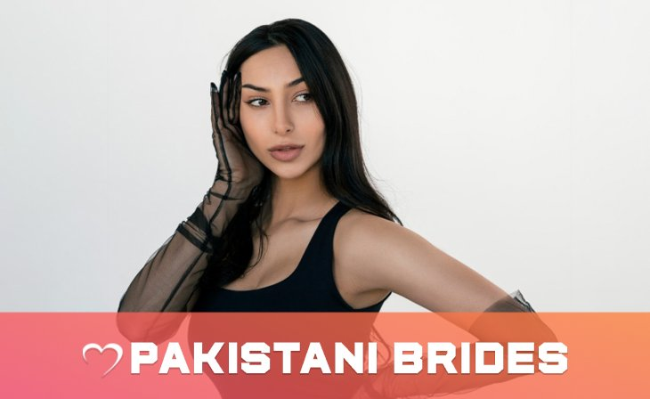 Pakistani Mail Order Brides: Where And How To Date Them